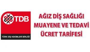 Türk Dişhekimleri Birliği MUAYENE VE TEDAVİ ÜCRET TARİFESİ