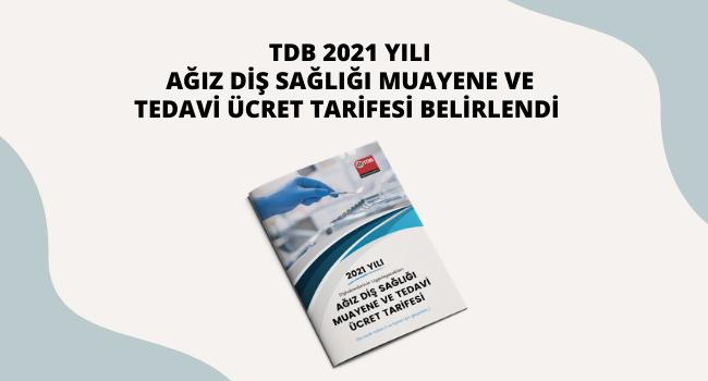 TDB 2021 YILI MUAYENE VE TEDAVİ ÜCRET TARİFESİ BELİRLENDİ